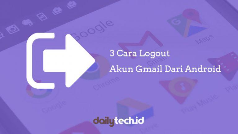 3 Cara Mudah Log Out Gmail Di Android