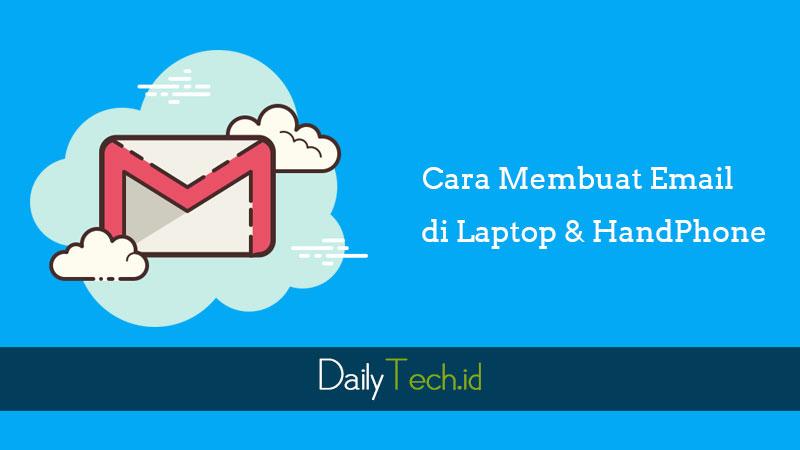 Cara Mudah Membuat Email Gmail di Laptop dan Handphone