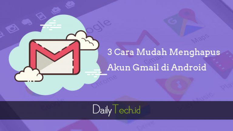 3 Cara Mudah Menghapus Akun Gmail di Android