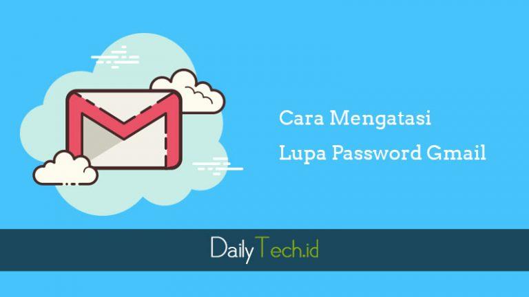 Lupa Dengan Password Gmail ? Nih 3 Cara Mengatasi Lupa Password Gmail Yang Bisa Kalian Praktikan
