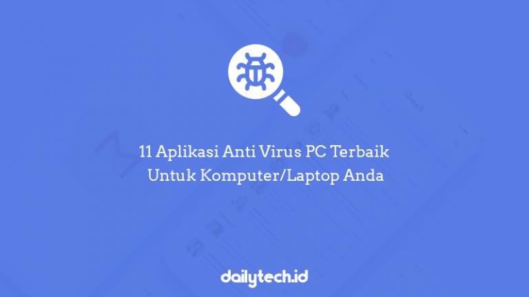 11 Aplikasi Anti Virus PC Terbaik untuk Komputer/Laptop Kamu