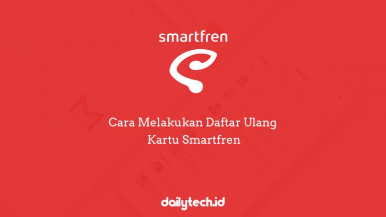 Cara Melakukan Daftar Ulang Kartu Smartfren